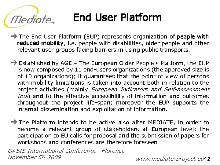 End User Platform The End User Platform (EUP) represents organization of people with reduced