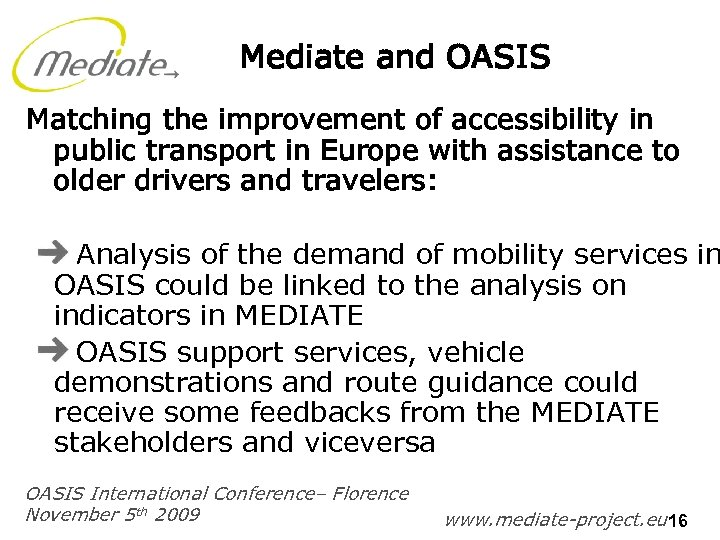 Mediate and OASIS Matching the improvement of accessibility in public transport in Europe with