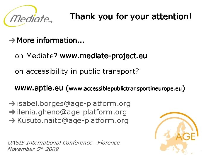 Thank you for your attention! More information. . . on Mediate? www. mediate-project. eu