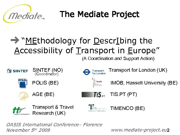 "The Mediate Project ""MEthodology for Descr. Ibing the Accessibility of Transport in Europe"" (A"