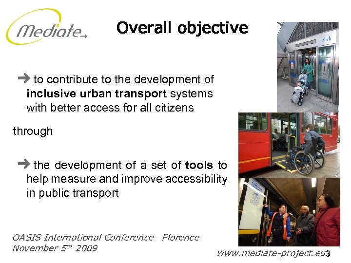 Overall objective to contribute to the development of inclusive urban transport systems with better