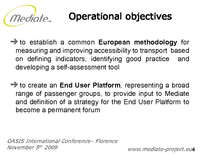 Operational objectives to establish a common European methodology for measuring and improving accessibility to
