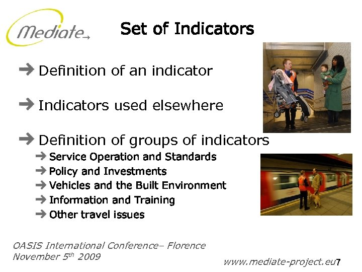 Set of Indicators Definition of an indicator Indicators used elsewhere Definition of groups of