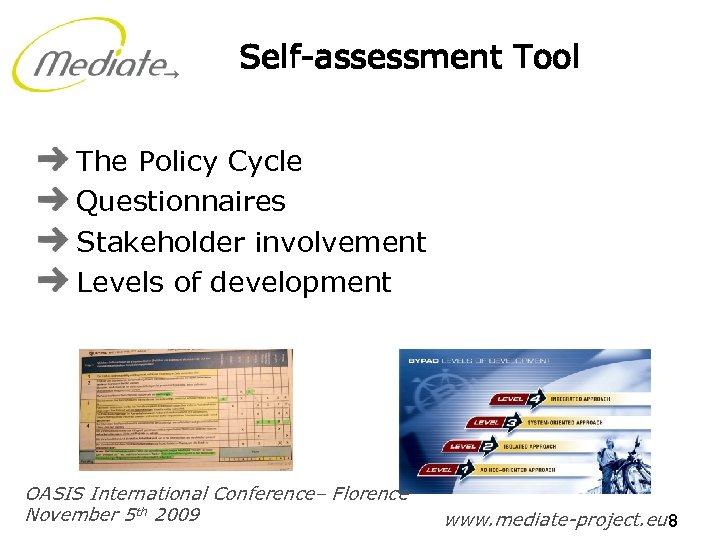 Self-assessment Tool The Policy Cycle Questionnaires Stakeholder involvement Levels of development OASIS International Conference–