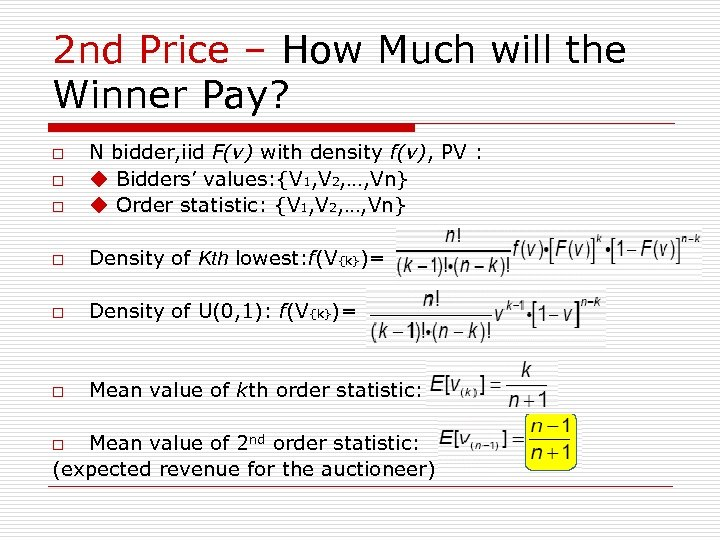 2 nd Price – How Much will the Winner Pay? o N bidder, iid