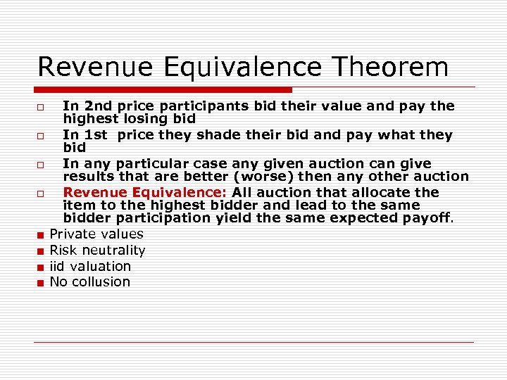 Revenue Equivalence Theorem o o ■ ■ In 2 nd price participants bid their