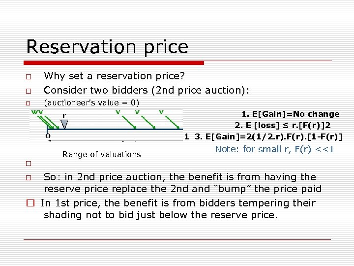 Reservation price o Why set a reservation price? Consider two bidders (2 nd price