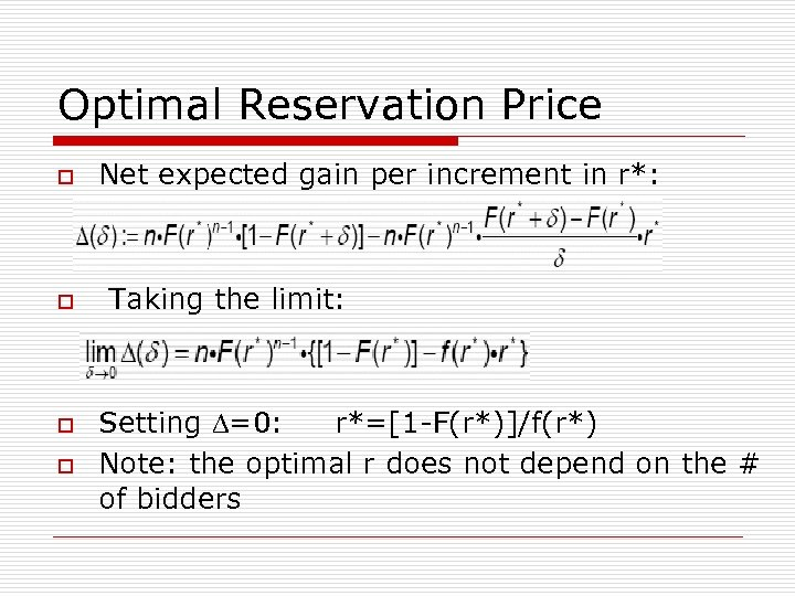 Optimal Reservation Price o o Net expected gain per increment in r*: Taking the