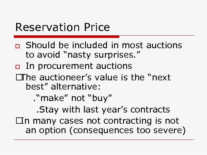 "Reservation Price Should be included in most auctions to avoid ""nasty surprises. "" o"