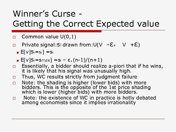Winner's Curse Getting the Correct Expected value Common value U(0, 1) o o ■
