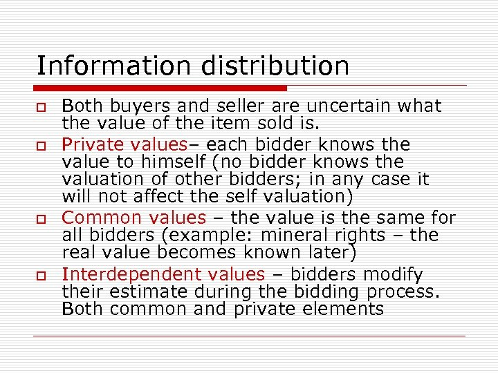 Information distribution o o Both buyers and seller are uncertain what the value of