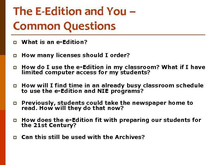 The E-Edition and You – Common Questions p What is an e-Edition? p How