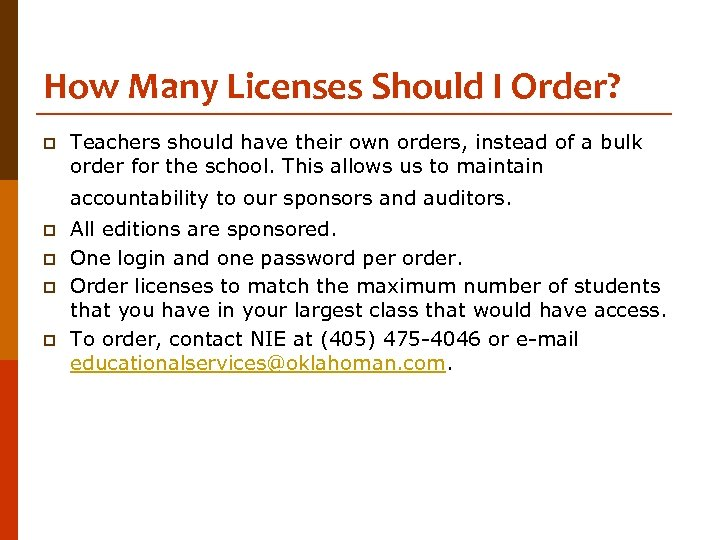 How Many Licenses Should I Order? p Teachers should have their own orders, instead