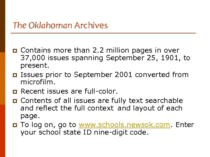 The Oklahoman Archives p p p Contains more than 2. 2 million pages in