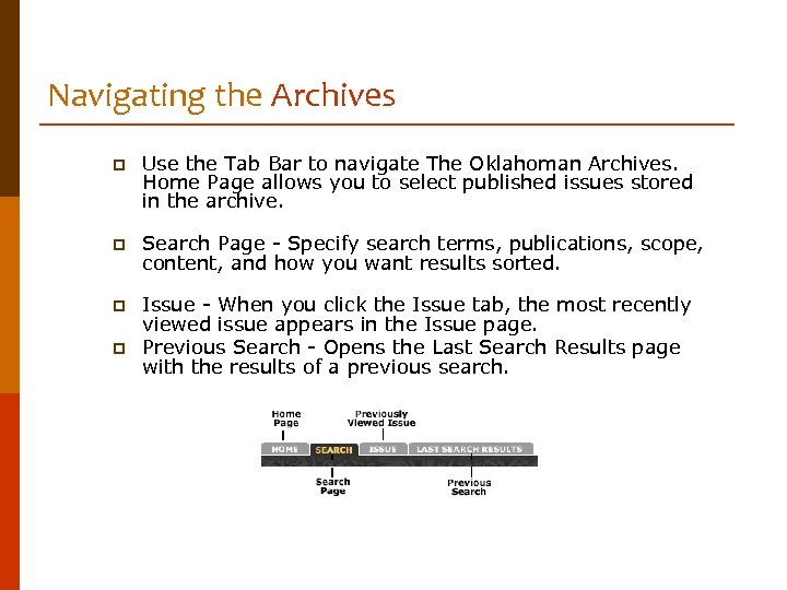 Navigating the Archives p Use the Tab Bar to navigate The Oklahoman Archives. Home