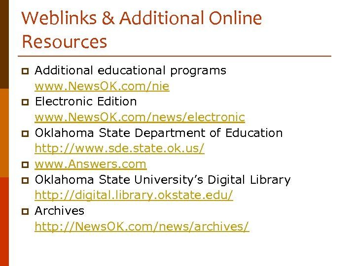 Weblinks & Additional Online Resources p p p Additional educational programs www. News. OK.