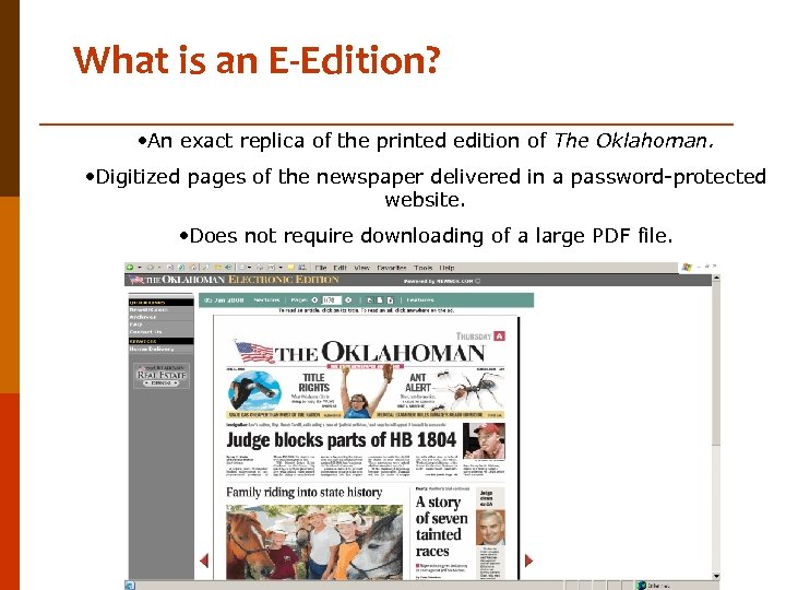 What is an E-Edition? • An exact replica of the printed edition of The
