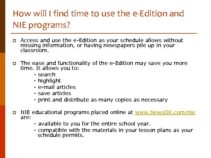 How will I find time to use the e-Edition and NIE programs? p Access