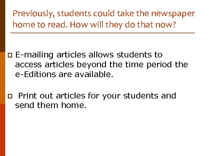Previously, students could take the newspaper home to read. How will they do that