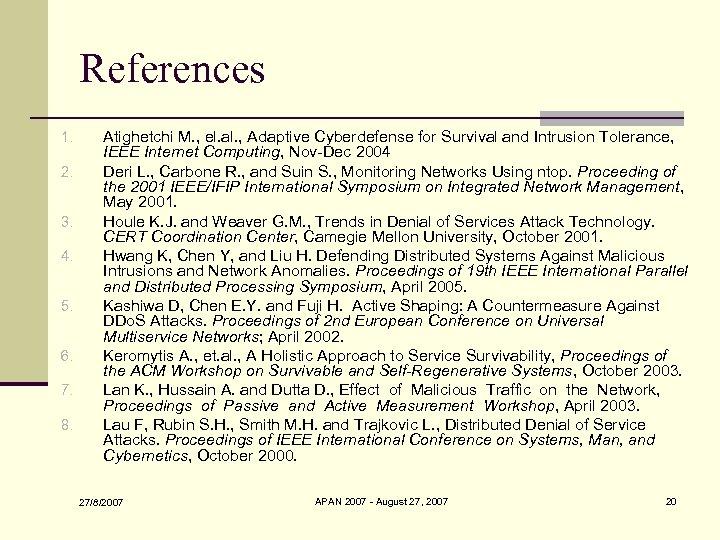 References 1. 2. 3. 4. 5. 6. 7. 8. Atighetchi M. , el. al.