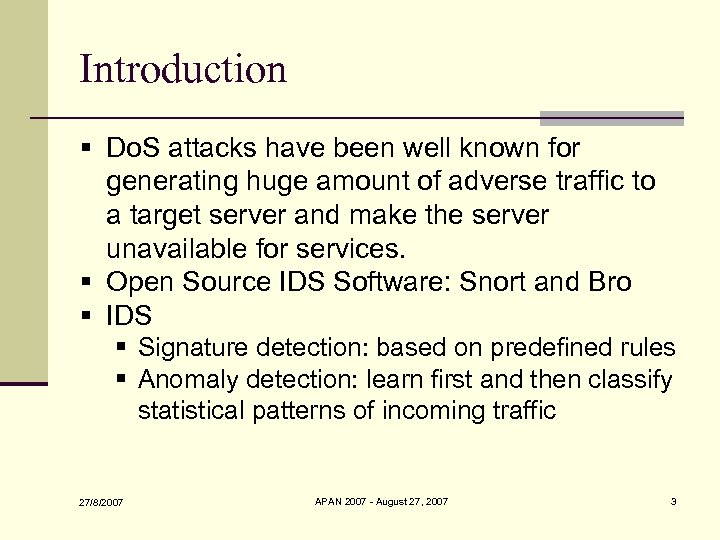 Introduction § Do. S attacks have been well known for generating huge amount of