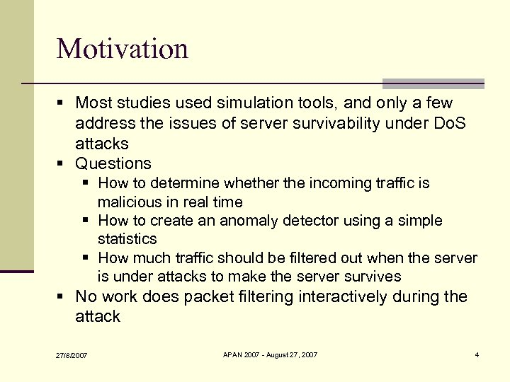 Motivation § Most studies used simulation tools, and only a few address the issues