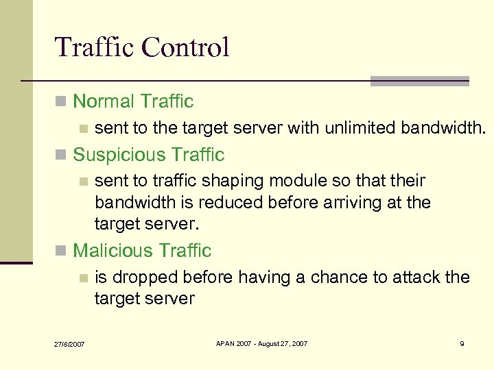 Traffic Control n Normal Traffic n sent to the target server with unlimited bandwidth.