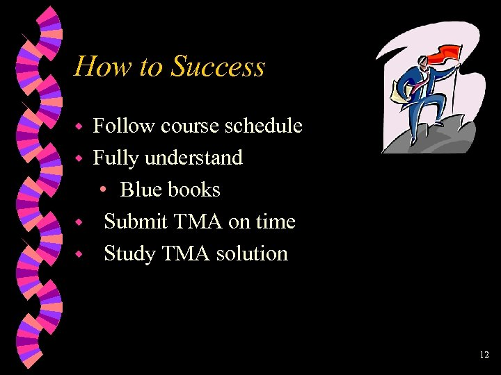 How to Success w w Follow course schedule Fully understand • Blue books Submit