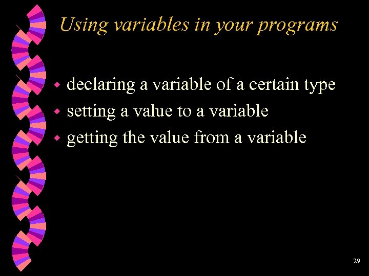 Using variables in your programs declaring a variable of a certain type w setting