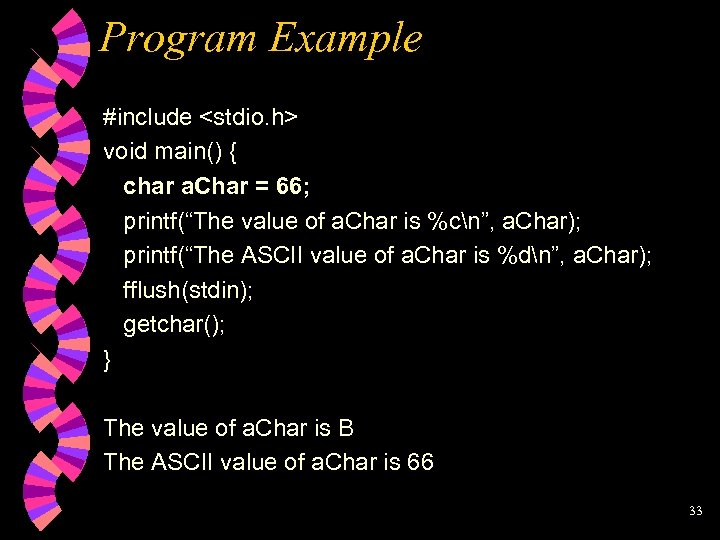 "Program Example #include <stdio. h> void main() { char a. Char = 66; printf(""The"