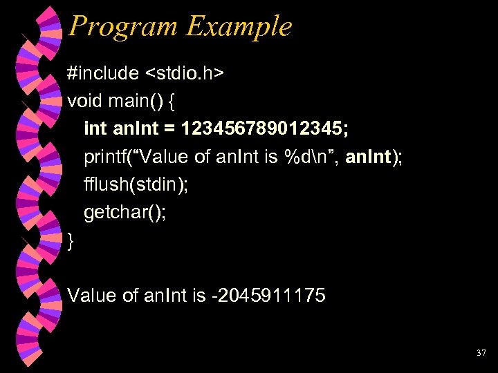 """Program Example #include <stdio. h> void main() { int an. Int = 123456789012345; printf(""""Value"""
