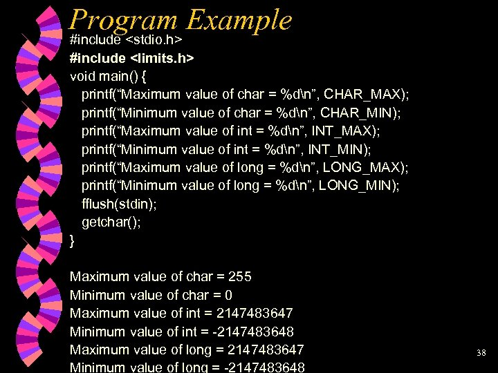 "Program Example #include <stdio. h> #include <limits. h> void main() { printf(""Maximum value of"