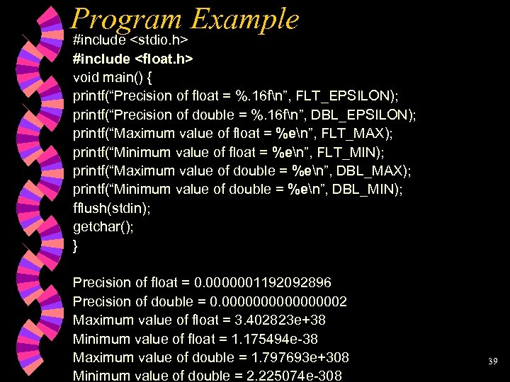 "Program Example #include <stdio. h> #include <float. h> void main() { printf(""Precision of float"
