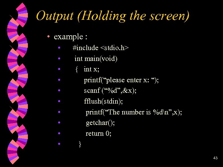 Output (Holding the screen) • example : • • • #include <stdio. h> int