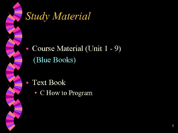 Study Material w Course Material (Unit 1 - 9) (Blue Books) w Text Book