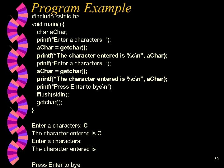 "Program Example #include <stdio. h> void main() { char a. Char; printf(""Enter a characters:"