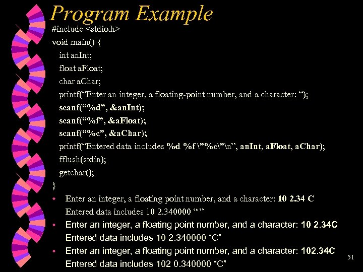Program Example #include <stdio. h> void main() { int an. Int; float a. Float;
