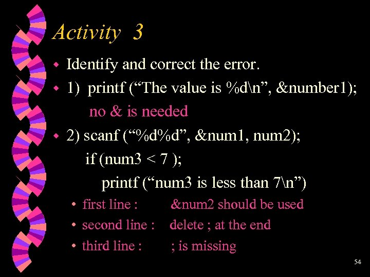 "Activity 3 w w w Identify and correct the error. 1) printf (""The value"