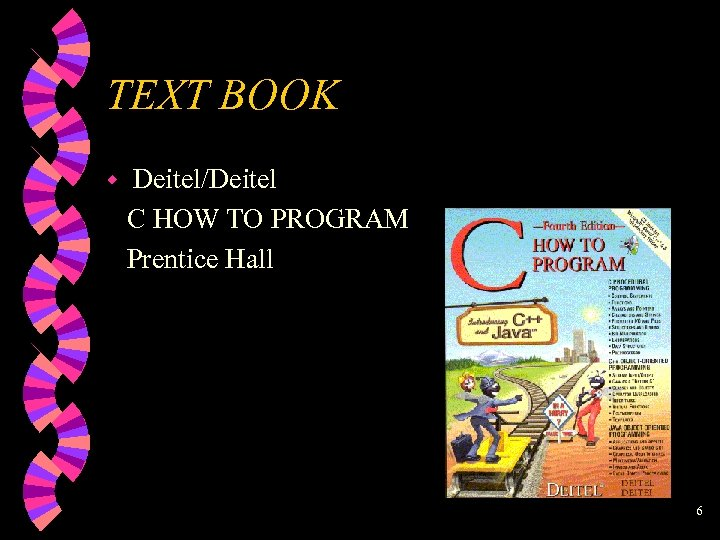 TEXT BOOK w Deitel/Deitel C HOW TO PROGRAM Prentice Hall 6