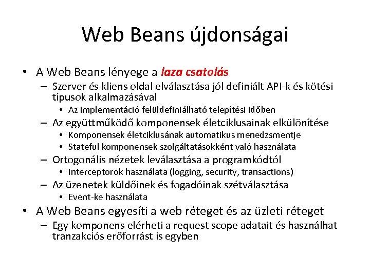 Web Beans újdonságai • A Web Beans lényege a laza csatolás – Szerver és