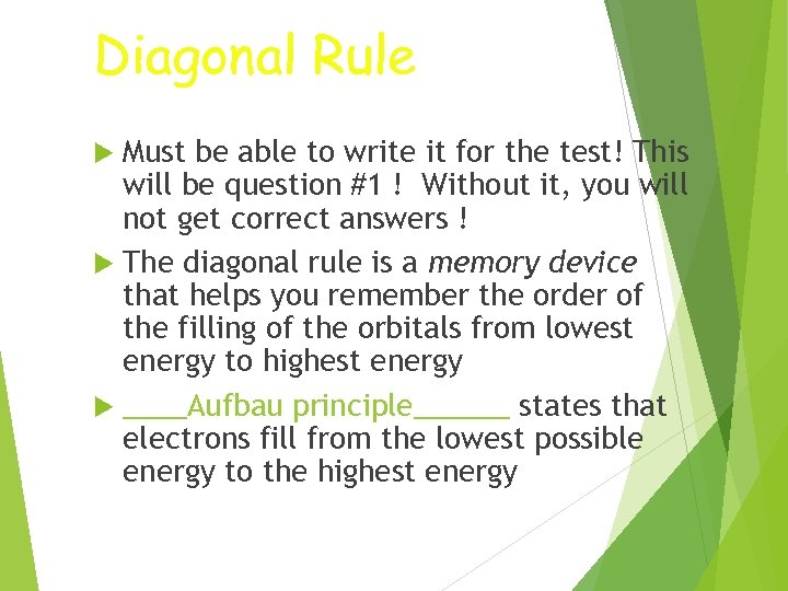 Diagonal Rule Must be able to write it for the test! This will be