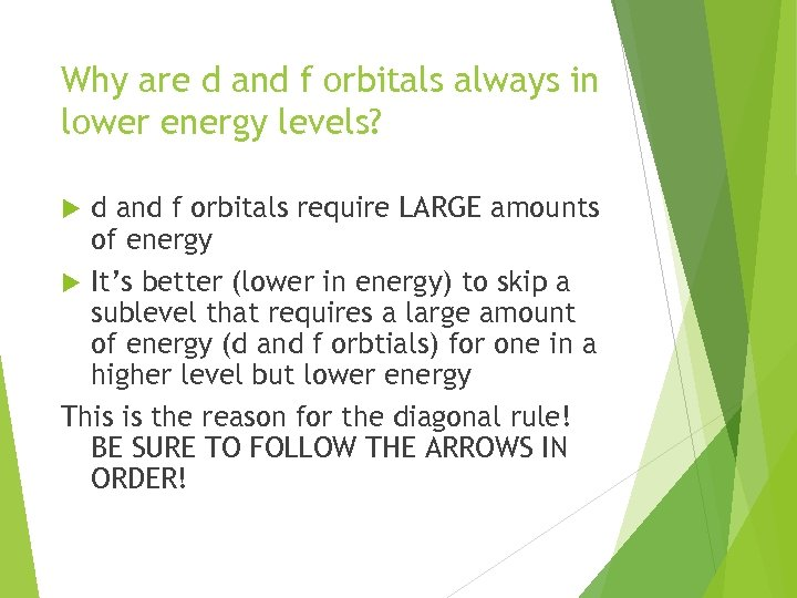 Why are d and f orbitals always in lower energy levels? d and f