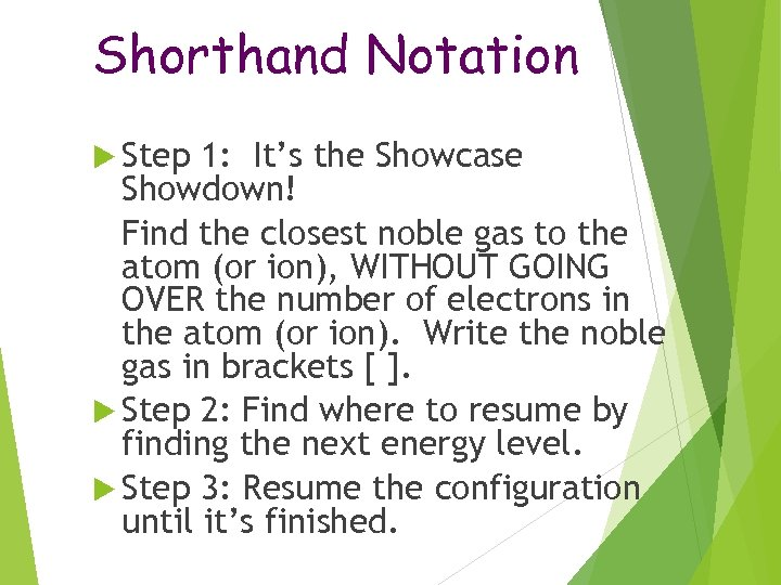 Shorthand Notation Step 1: It's the Showcase Showdown! Find the closest noble gas to