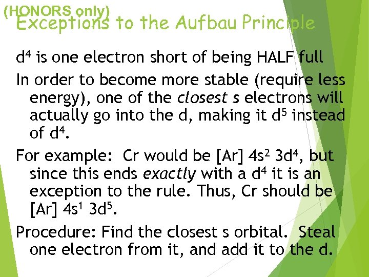 (HONORS only) Exceptions to the Aufbau Principle d 4 is one electron short of