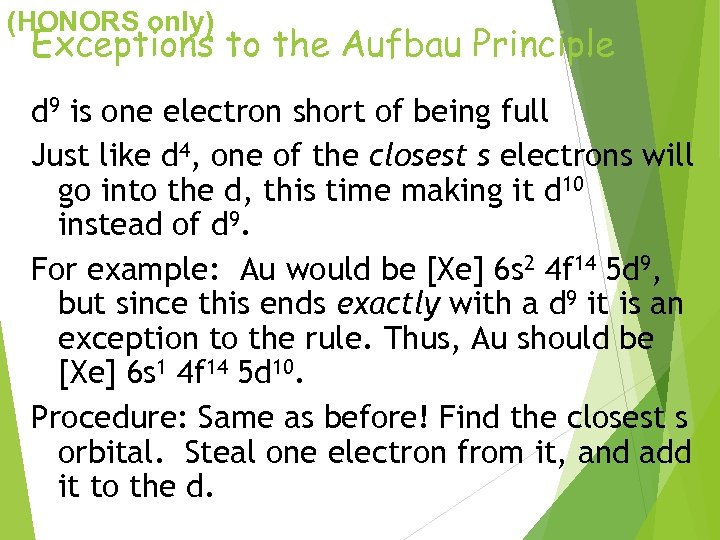 (HONORS only) Exceptions to the Aufbau Principle d 9 is one electron short of