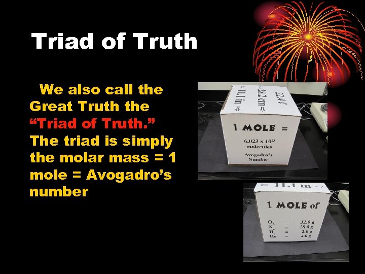 "Triad of Truth We also call the Great Truth the ""Triad of Truth. """