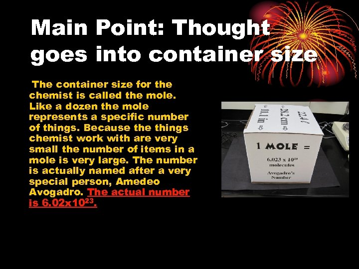Main Point: Thought goes into container size The container size for the chemist is