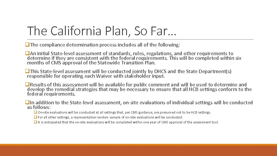 The California Plan, So Far… q. The compliance determination process includes all of the