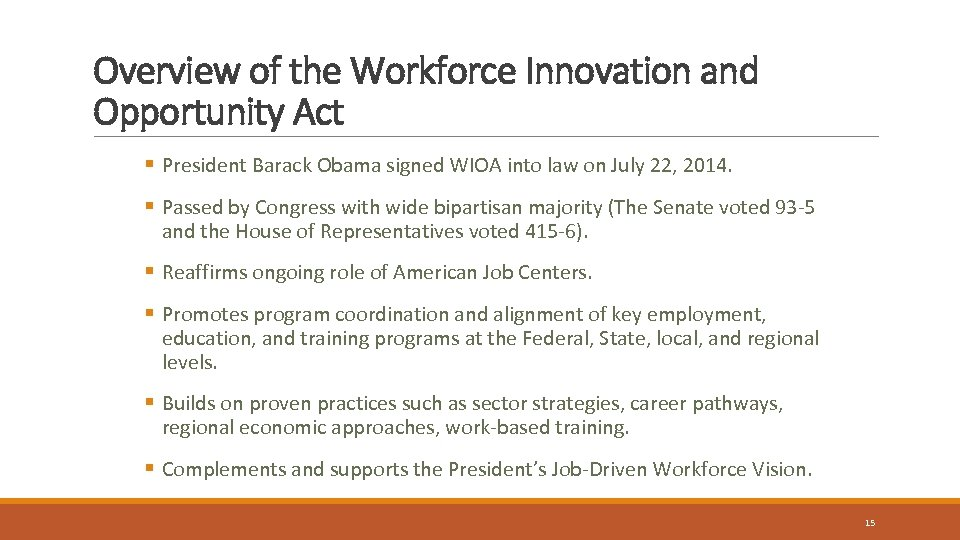 Overview of the Workforce Innovation and Opportunity Act § President Barack Obama signed WIOA