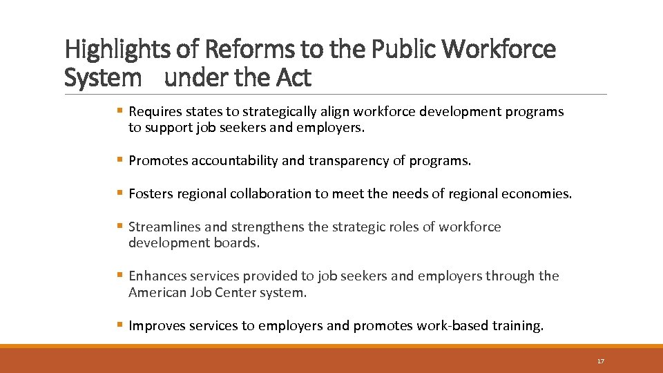 Highlights of Reforms to the Public Workforce System under the Act § Requires states